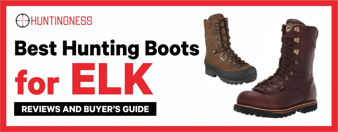 Best Hunting Boots for ELK 2021 Reviews
