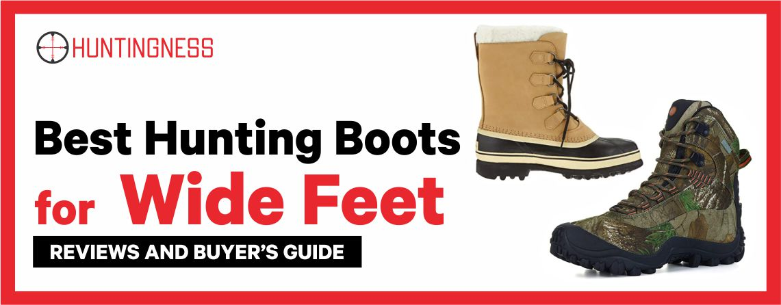 Best Hunting Boots for Wide Feet 2021 Reviews and Buyer's Guide