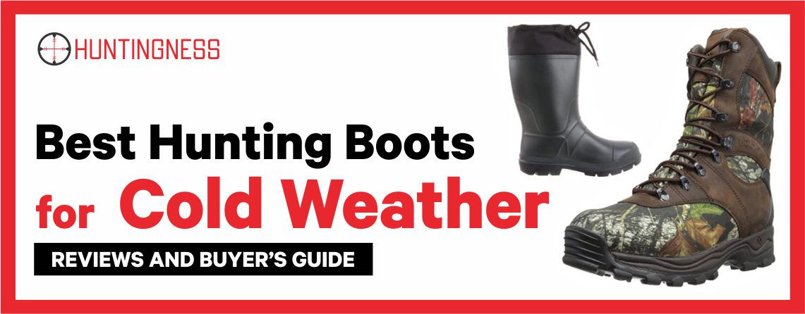 Best Hunting Boots for cold weather reviews and buyers guide