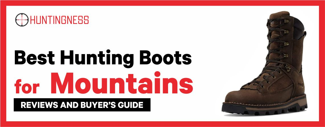 Best Hunting Boots for mountains Reviews and Buyer's Guide