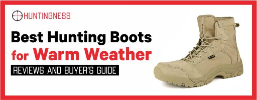 Top 7 Best Hunting Boot for Warm Weather Reviews
