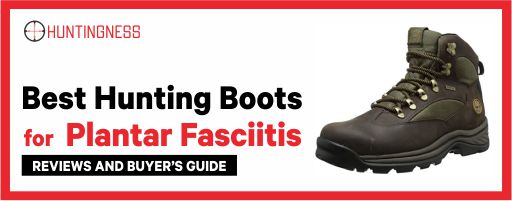 5 Best Hunting Boots for Plantar Fasciitis