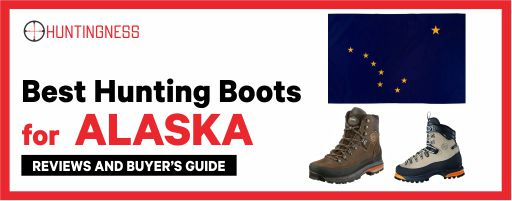 Best Hunting Boots for Alaska