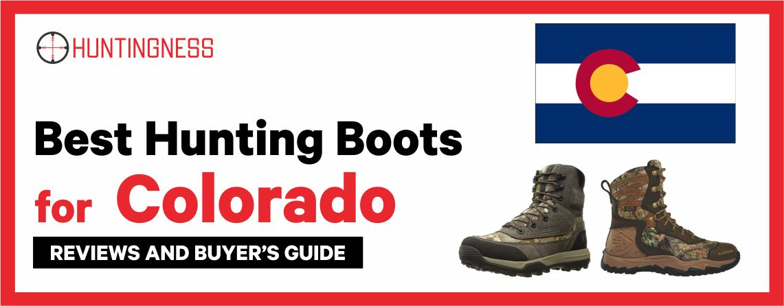 Best Hunting Boots for Colorado 2021 Reviews and Buyer's Guide