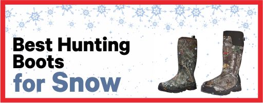 Best Hunting Boots for Snow Reviews