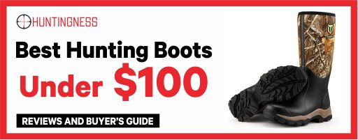 Best Hunting Boots under $100 Reviews and Buyers Guide