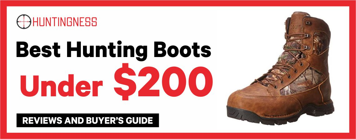 Best Hunting Boots under $200 Reviews and Buying Guide