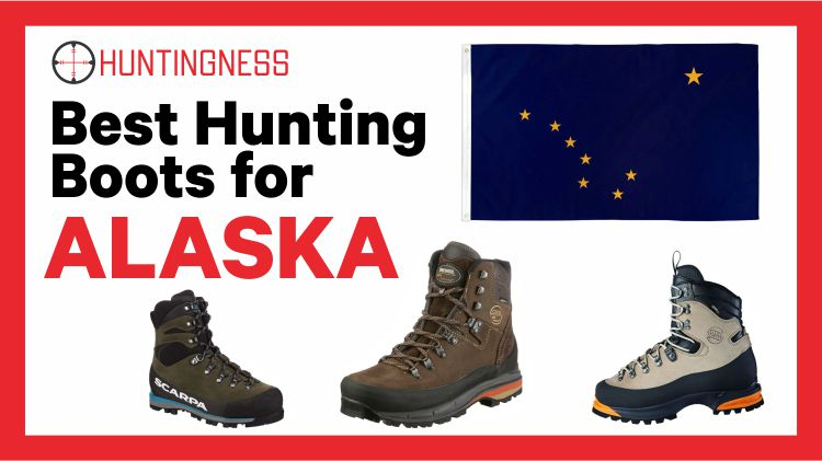 Top 7 Best Hunting Boots for Alaska 2021 Reviews