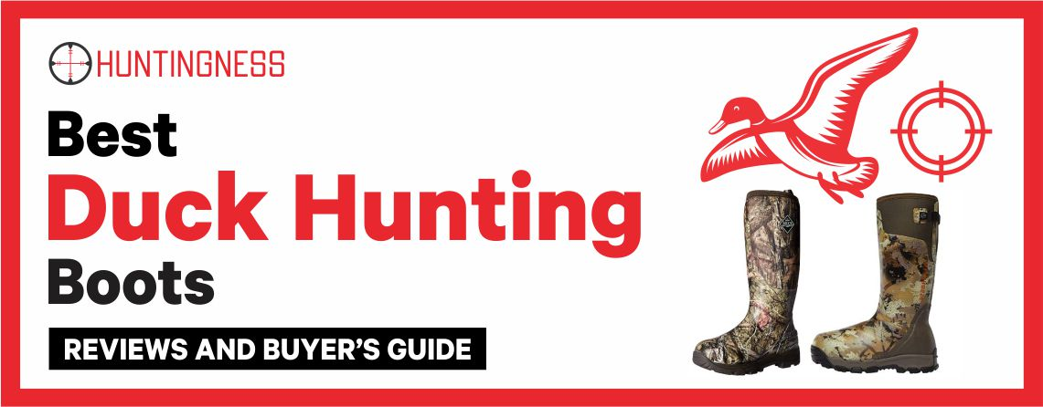 Best Duck Hunting Boots Reviews and Buyer's Guide