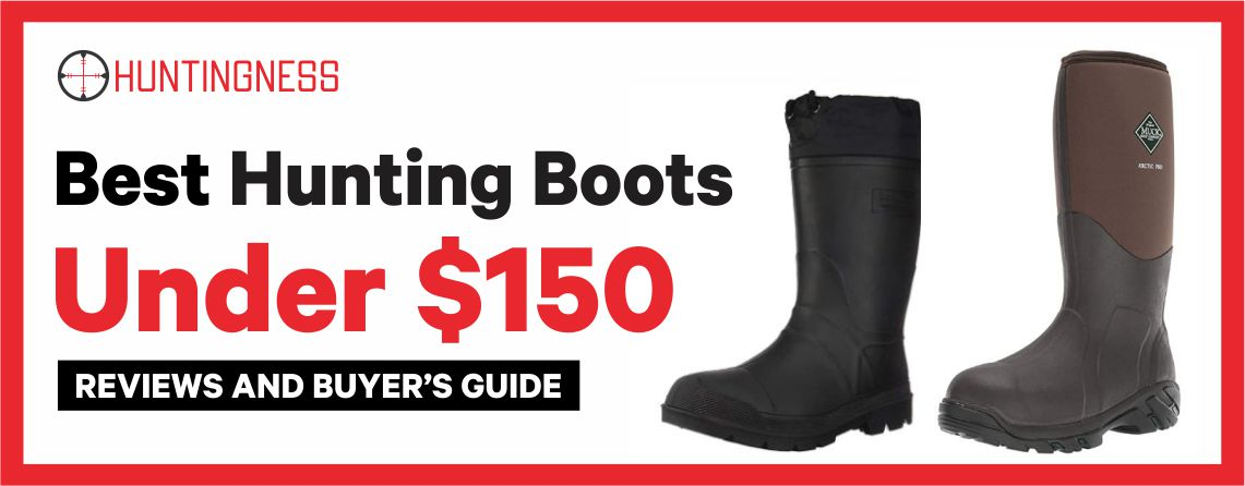 Best Hunting Boots under $150 reviews and buyer's guide