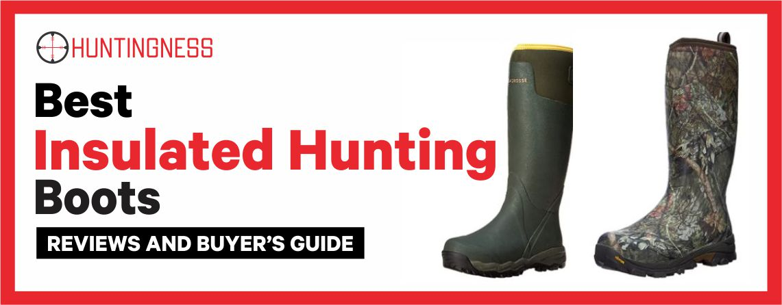 Best Insulated Hunting Boots Reviews and Buyer's Guide