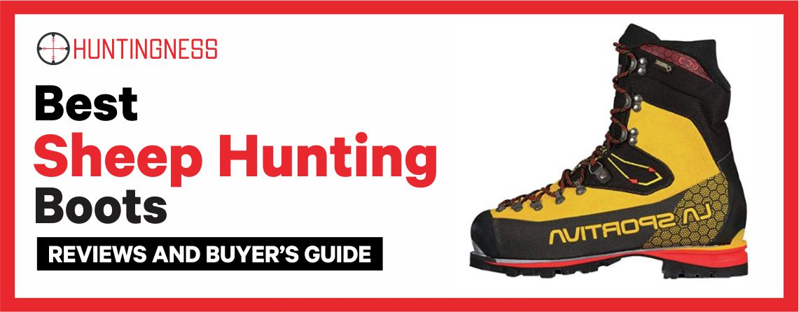 Best Sheep Hunting Boots 2021 Reviews and buyer's guide
