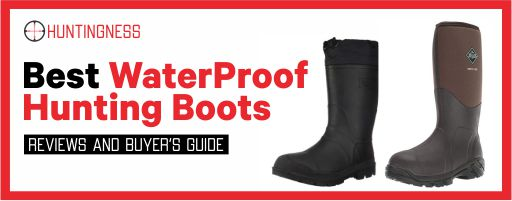 Best WaterProof Hunting Boots Review and Buying Guide