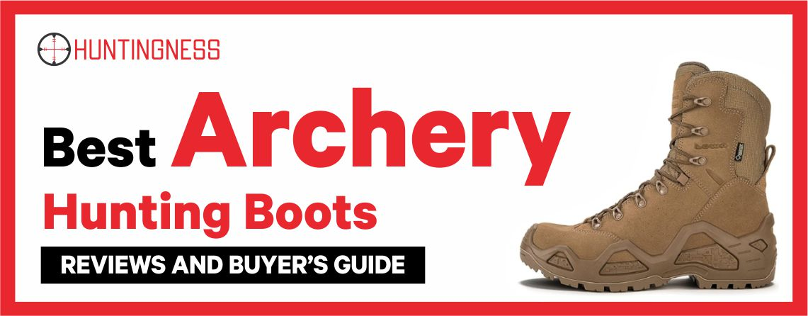Best Archery Hunting Boots 2021 Reviews and Buyer's Guide