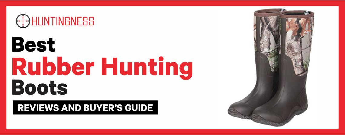 Best Rubber Hunting Boots Reviews and Buyer's Guide
