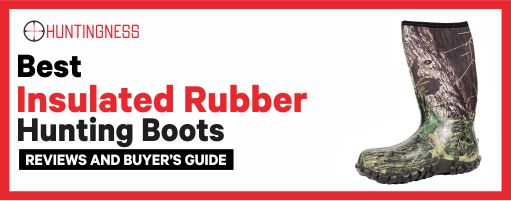 Best Insulated Rubber Hunting Boots