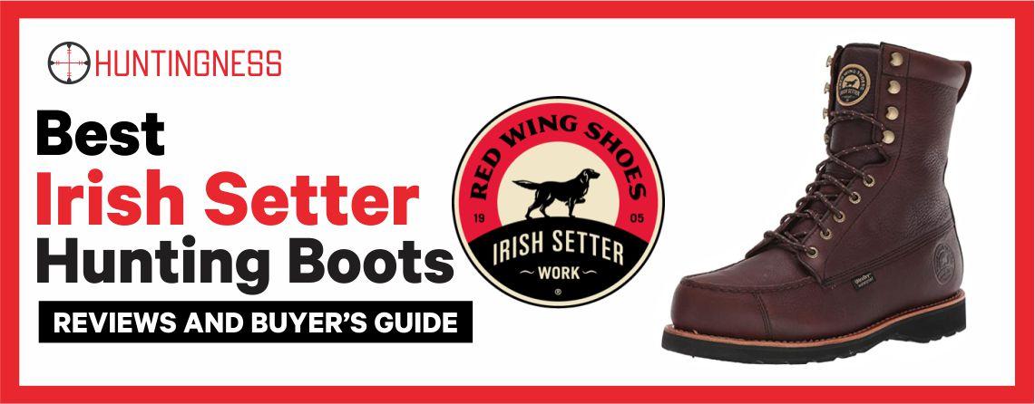Top 7 Best Irish Setter Hunting Boots