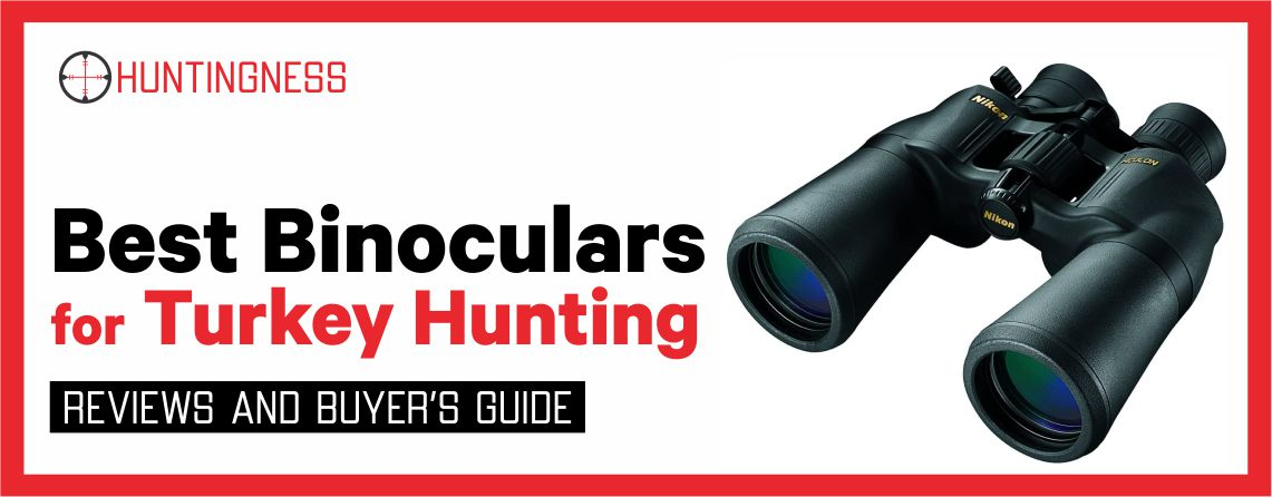 7 Best Binoculars for Turkey Hunting in 2021 Reviews
