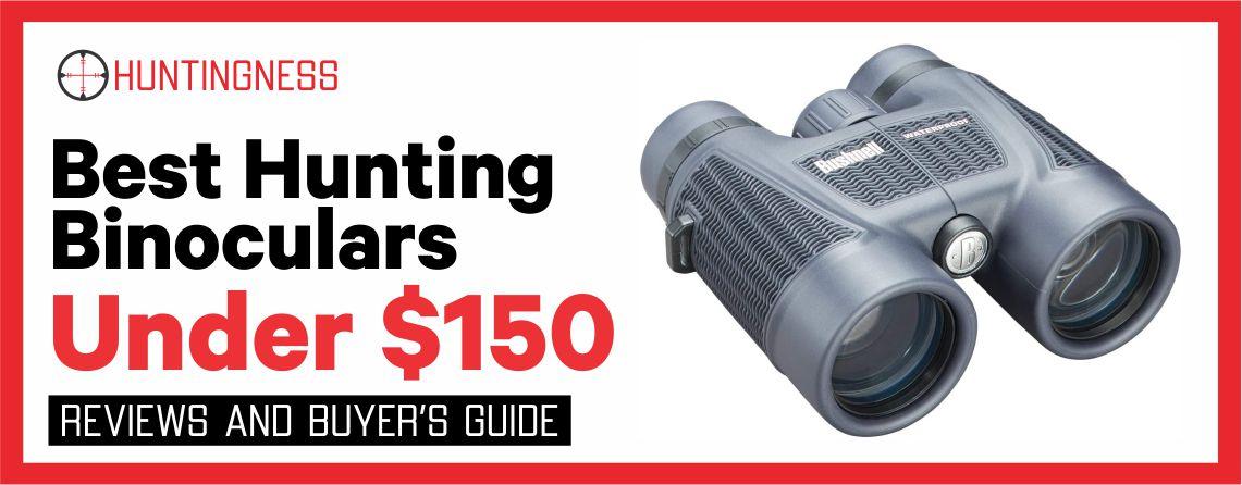 7 Best Hunting Binoculars Under 150 in 2021 Reviews