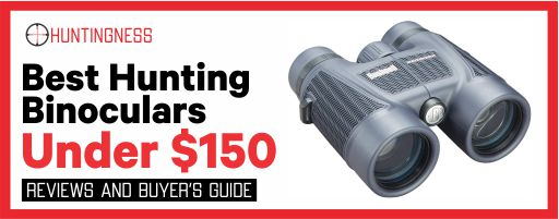 Best Hunting Binoculars Under 150