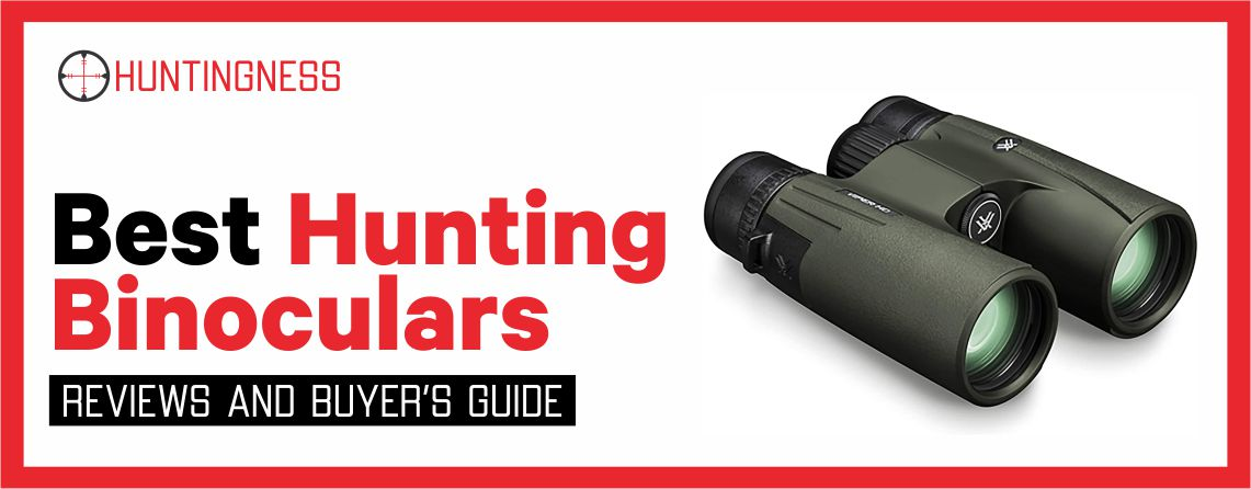 Top 11 Best Hunting Binoculars in 2021 Reviews and In-depth Buying Guide